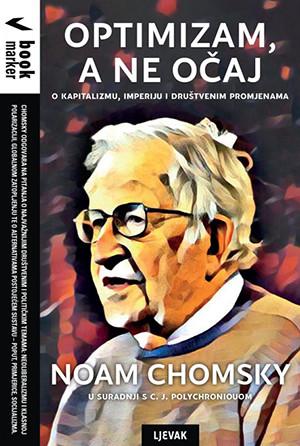 Optimizam, a ne očaj : o kapitalizmu, imperiju i društvenim promjenama / Noam Chomsky, C. J. Polychroniou