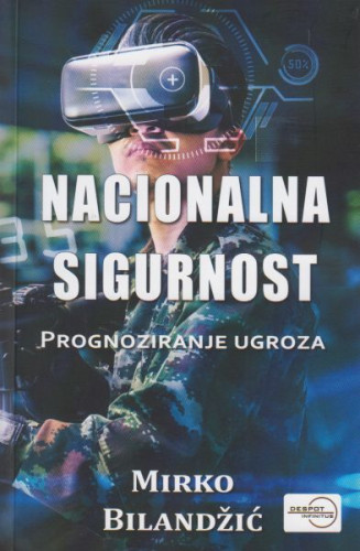 Nacionalna sigurnost : prognoziranje ugroza / Mirko Bilandžić