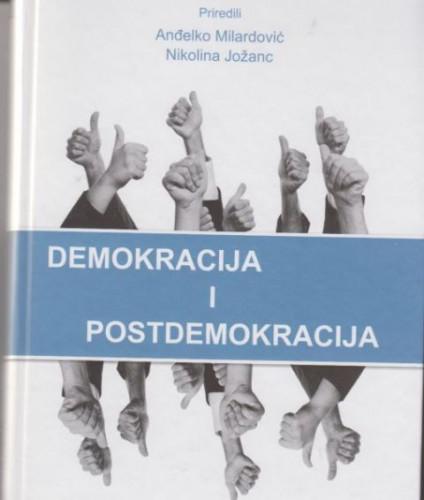 Demokracija i postdemokracija / urednici Anđelko Milardović, Nikolina Jožanc