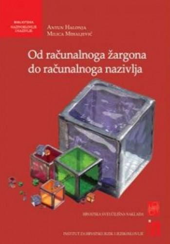 Od računalnoga žargona do računalnoga nazivlja / Antun Halonja, Milica Mihaljević