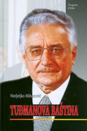 Tuđmanova baština / Nedjeljko Mihanović
