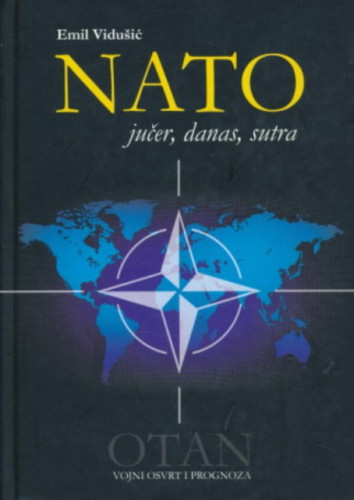 NATO : jučer, danas, sutra / Emil Vidušić
