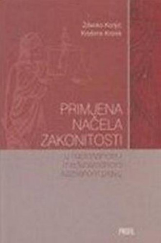 Primjena načela zakonitosti u nacionalnom i međunarodnom kaznenom pravu / Zdenko Konjić, Krešimir Krsnik