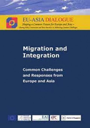 Migration and integration : common challenges and responses from Europe and Asia / editors Wilhelm Hofmeister ... [et al.]