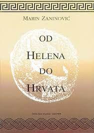 Od Helena do Hrvata / Marin Zaninović