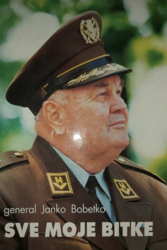 Sve moje bitke / Janko Bobetko, priredio, dokumentaciju odabrao i zabilješkama popratio Božo Rudež