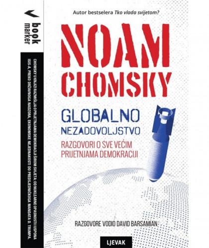 Globalno nezadovoljstvo : razgovori o sve većim prijetnjama demokraciji / Noam Chomsky