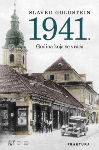 1941. : godina koja se vraća / Slavko Goldstein