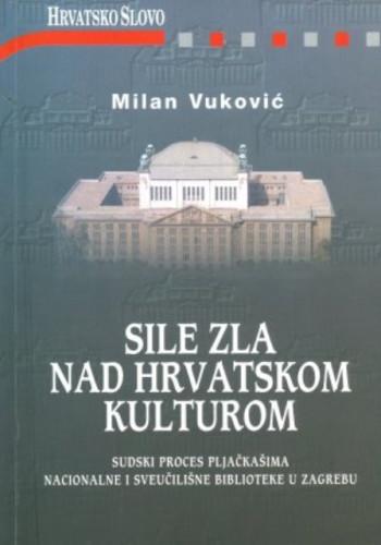 Sile zla nad hrvatskom kulturom / Milan Vuković