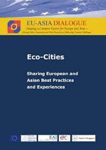 Eco-cities : sharing European and Asian best practices and experiences / editors Wilhelm Hofmeister, Patrick Rueppel, Lye Liang Fook