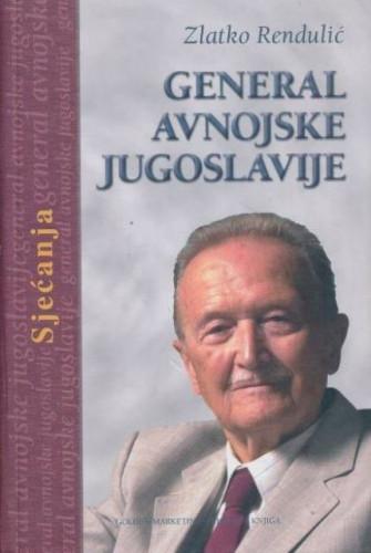 General avnojske Jugoslavije : sjećanja / Zlatko Rendulić