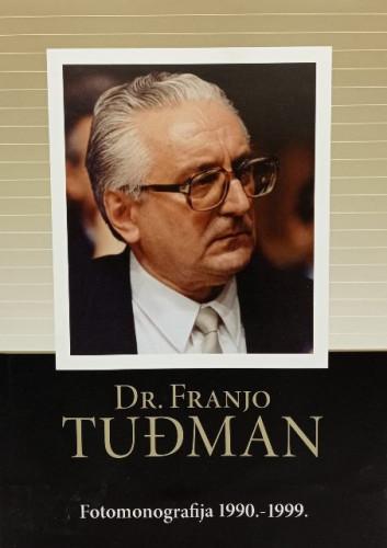Dr. Franjo Tuđman : fotomonografija 1990.-1999. / urednik Veselko Jurić, tekstualni prilozi Zdravko Tomac ... [et al.] ; fotografije Gordan Laušić ... [et al.]