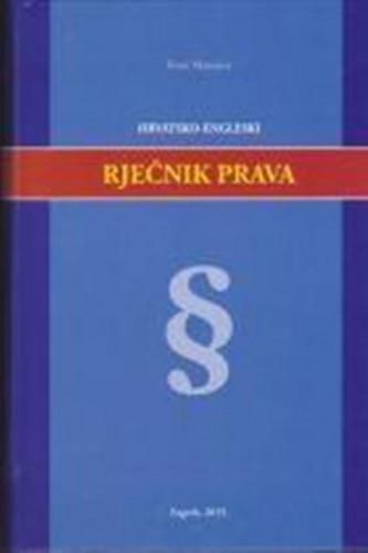 Rječnik prava : hrvatsko-engleski i Europske unije  =  Law dictionary / Frane Marunica