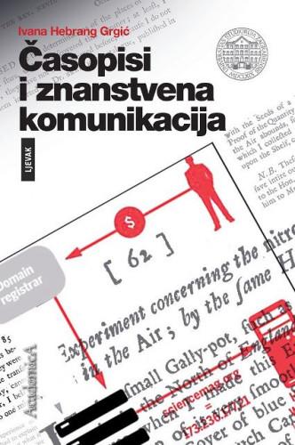 Časopisi i znanstvena komunikacija / Ivana Hebrang Grgić